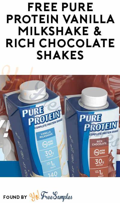 FREE Pure Protein Vanilla Milkshake & Rich Chocolate Shakes