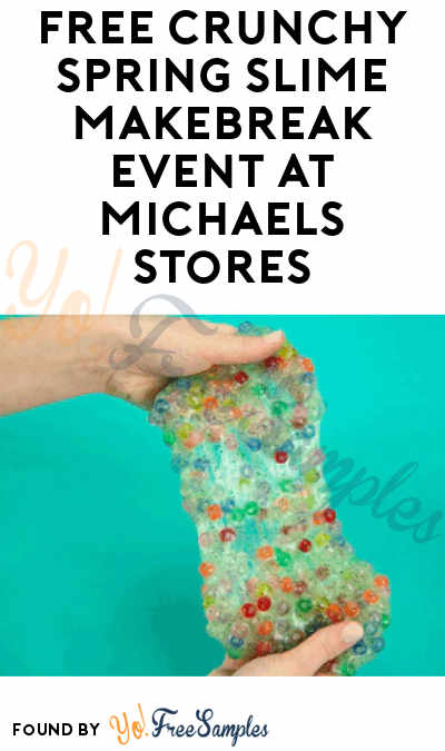 FREE Crunchy Spring Slime MAKEbreak Event At Michaels Stores