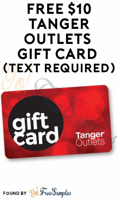 FREE $10 Tanger Outlets Gift Card (Text Required)
