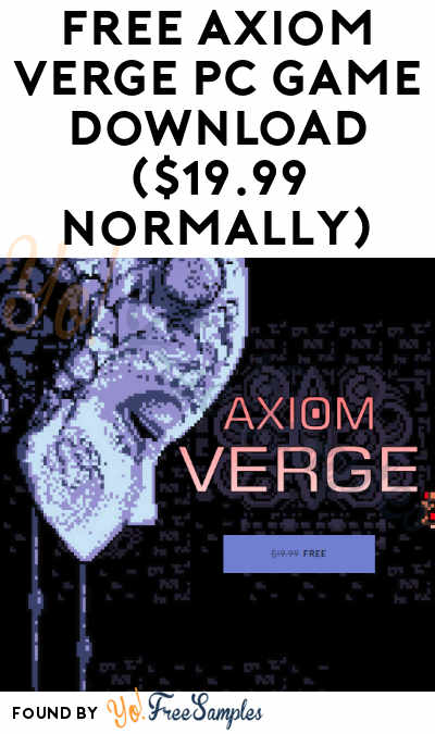 FREE Axiom Verge PC Game Download ($19.99 Normally)