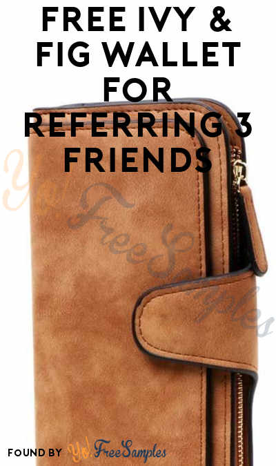 Kinda FREE Ivy & Fig Wallet For Referring 3 Friends ($4.95 Shipping)