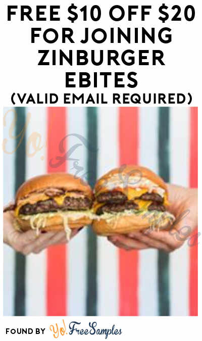FREE $10 OFF $20 For Joining Zinburger eBites (Valid Email Required)