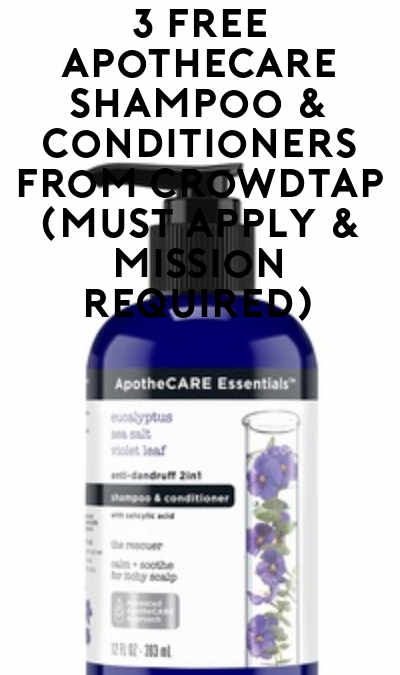 3 FREE ApotheCARE Shampoo & Conditioners From CrowdTap (Must Apply & Mission Required)