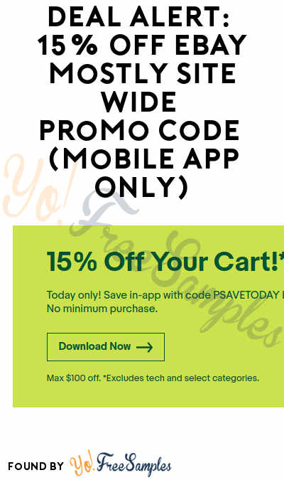 DEAL ALERT: 15% OFF eBay Mostly Site Wide Promo Code (Mobile App Only)