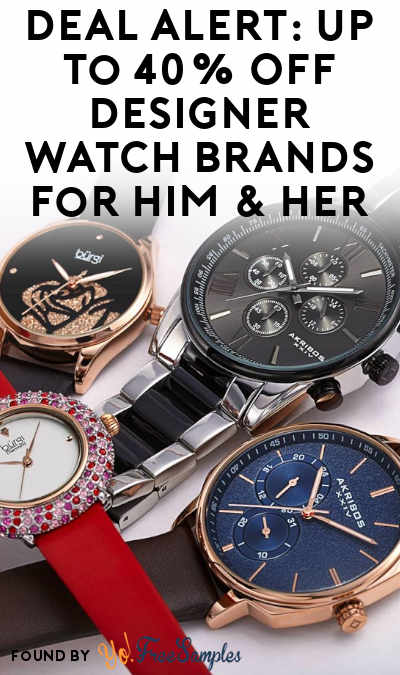 DEAL ALERT: Up To 40% Off Designer Watch Brands For Him & Her