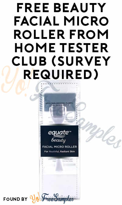 FREE Beauty Facial Micro Roller From Home Tester Club (Survey Required)