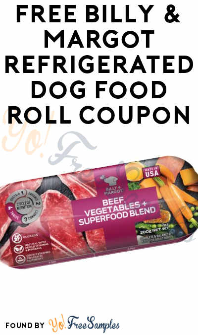 FREE Billy & Margot Refrigerated Dog Food Roll Coupon