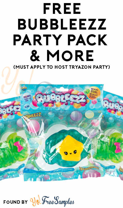 FREE Bubbleezz Party Pack & More (Must Apply To Host Tryazon Party)