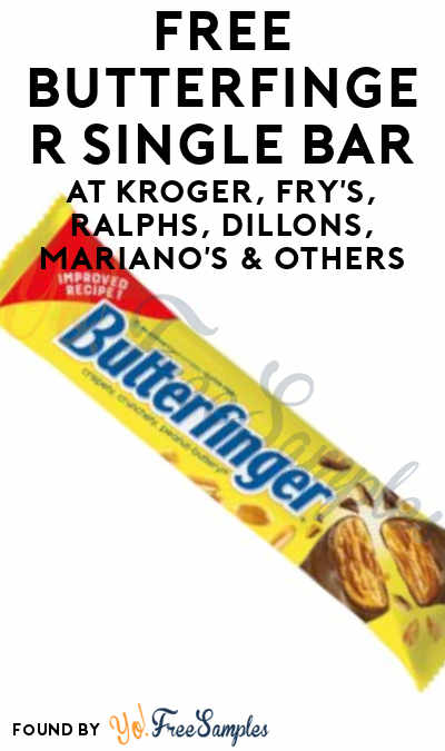 TODAY ONLY: FREE Butterfinger Single Bar at Kroger, Fry's, Ralphs, Dillons, Mariano's & Others