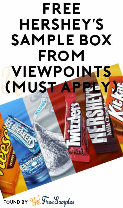 FREE Hershey's Sample Box From ViewPoints (Must Apply)