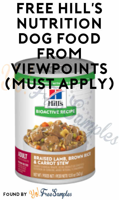 FREE Hill's Nutrition Dog Food From ViewPoints (Must Apply)