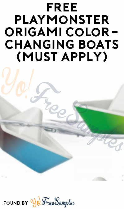 FREE PlayMonster Origami Color-Changing Boats (Must Apply)
