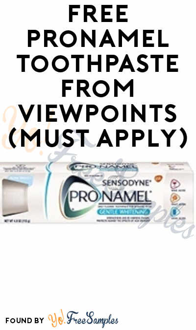 FREE Pronamel Toothpaste From ViewPoints (Must Apply)