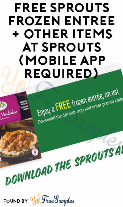FREE Sprouts Frozen Entree + Other Items At Sprouts (Mobile App Required)