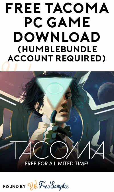 FREE Tacoma PC Game Download (HumbleBundle Account Required)