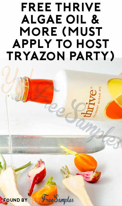 FREE Thrive Algae Oil & More (Must Apply To Host Tryazon Party)