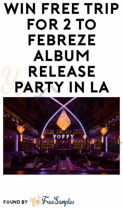 Last Day to Enter: Win FREE Trip for 2 to Febreze Album Release Party (21+)