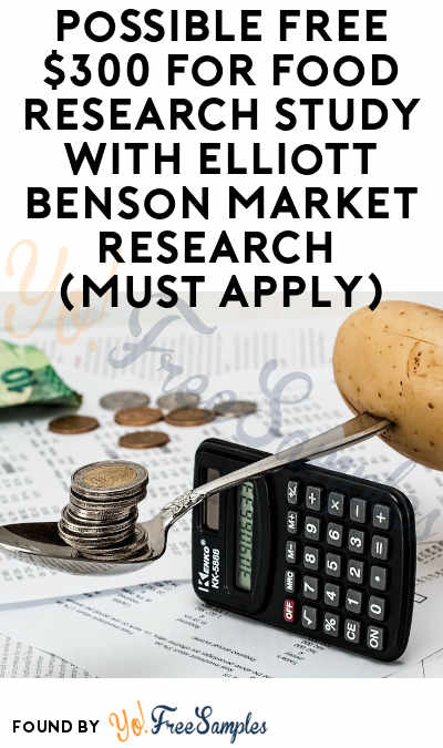 Possible FREE $300 for Food Research Study with Elliott Benson Market Research (Must Apply)