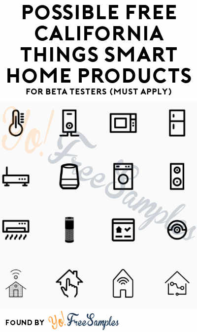 Possible FREE California Things Smart Home Products For Beta Testers (Must Apply)