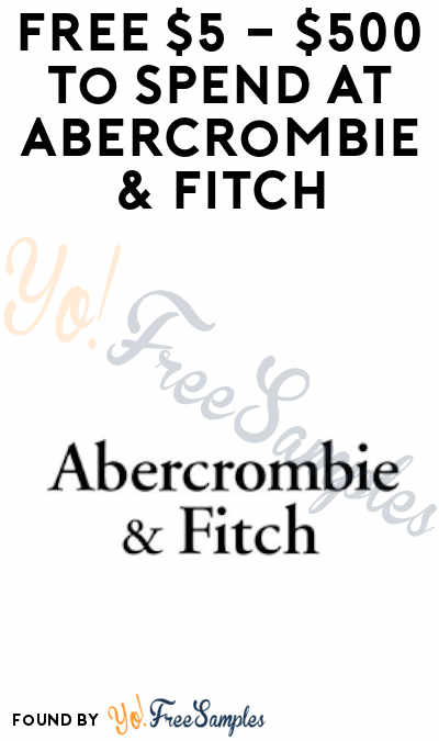FREE $5-$500 to Spend at Abercrombie & Fitch (Text Offer)