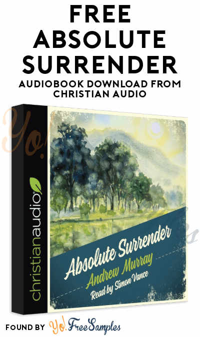 FREE Absolute Surrender Audiobook Download From Christian Audio