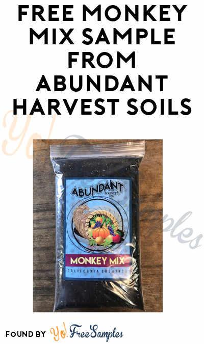FREE Monkey Mix Sample from Abundant Harvest Soils (CA Only)