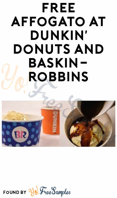 TODAY: FREE Affogato at Dunkin' Donuts & Baskin-Robbins (March 18th only)