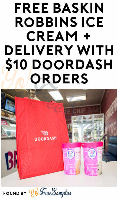 FREE Baskin Robbins Ice Cream and Delivery with $10+ DoorDash Orders (Account & Code Required)