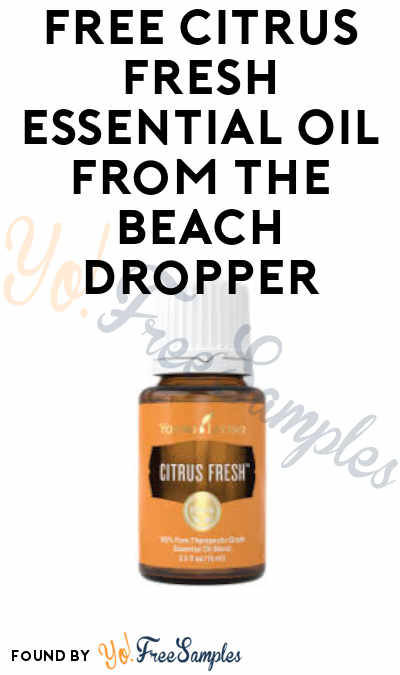 FREE Citrus Fresh Essential Oil from The Beach Dropper