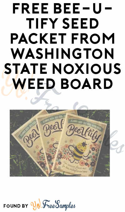 FREE Bee-U-Tify Seed Packet from Washington State Noxious Weed Control Board (Survey Required)