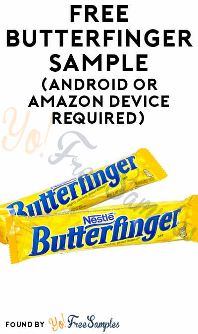 FREE Butterfinger Sample (Android or Amazon Device Required)