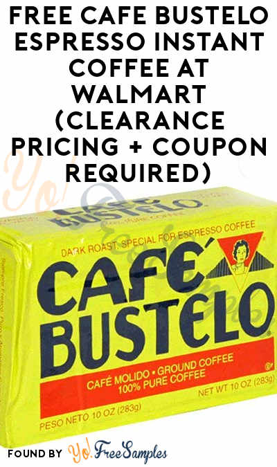 FREE Cafe Bustelo Espresso Instant Coffee At Walmart (Clearance Pricing + Coupon Required)