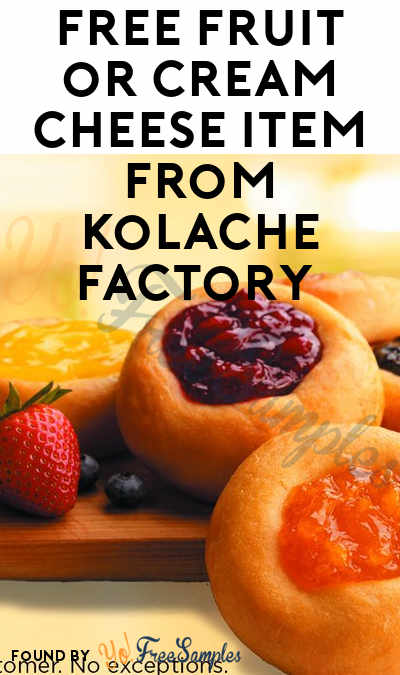 TODAY (3/1) ONLY: FREE Fruit or Cream Cheese Item From Kolache Factory