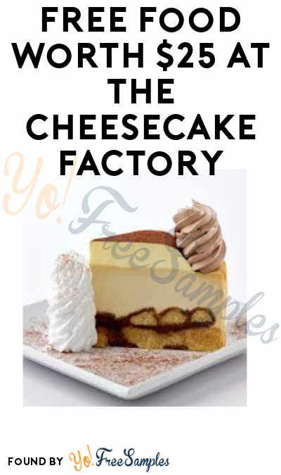 TODAY! FREE Food Worth $25 at The Cheesecake Factory on April 1st At 4PM EST (First 10,000 + DoorDash Account Required)