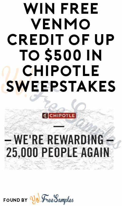 Win FREE Venmo Credit of Up to $500 In Chipotle Cash Sweeps (Venmo Account Required)