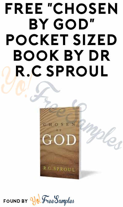 "FREE ""Chosen By God"" Pocket Sized Book by Dr. R.C. Sproul"