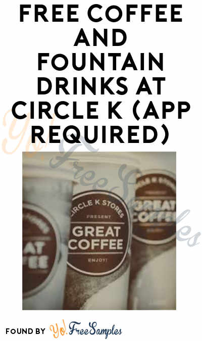FREE Coffee + Fountain Drinks at Circle K (App Required)