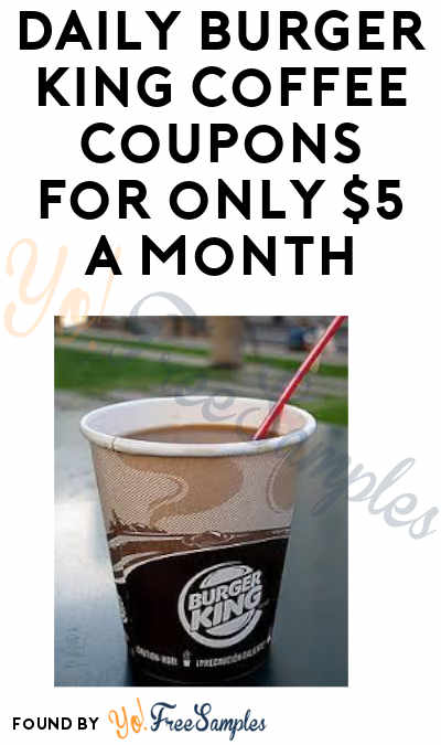 DEAL ALERT: Get a Small Hot Coffee Every Day For $5/Month with Burger King Coffee Subscription (App Required)