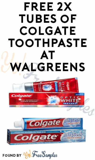 FREE Colgate Toothpaste x2 at Walgreens (Register Rewards Card Required)