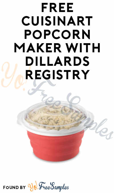 FREE Cuisinart Popcorn Maker When You Register With Dillards (Coupon Required)