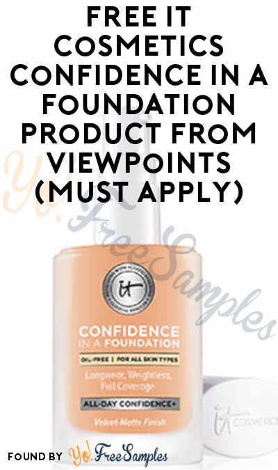 FREE IT Cosmetics Confidence In A Foundation Product From ViewPoints (Must Apply)