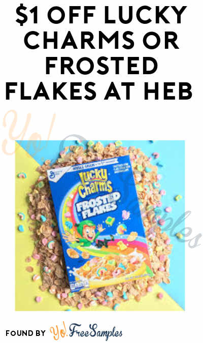 FREE Lucky Charms or Frosted Flakes Lucky Charms At HEB (Coupon Required)