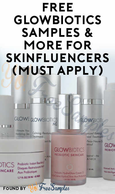 FREE Glowbiotics Samples & More For Skinfluencers (Must Apply)