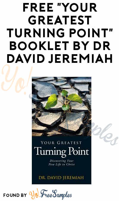 "FREE ""Your Greatest Turning Point"" Booklet by Dr. David Jeremiah"