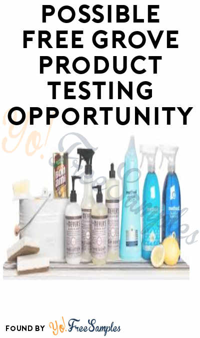 Possible FREE Grove Product Testing Opportunity (Must Apply)