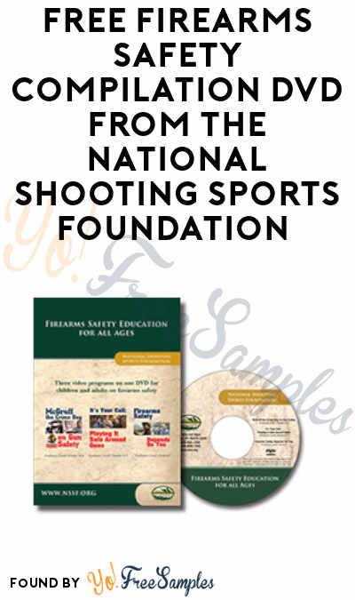 FREE Firearms Safety Compilation DVD from the National Shooting Sports Foundation (Shipping Not Included)