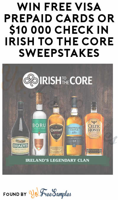 Win FREE Visa Prepaid Cards and $10,000 in the Irish to The Core Instant Wins and Sweepstakes (21+)
