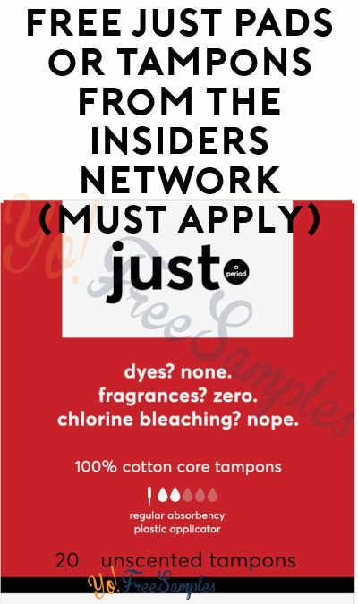 FREE JUST Pads or Tampons From The Insiders Network (Must Apply)