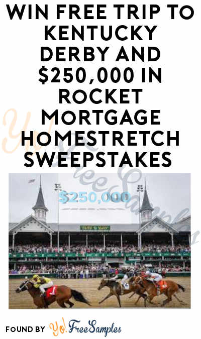 Win a FREE Kentucky Derby Trip and $250,000 in Rocket Mortgage Homestretch Sweepstakes