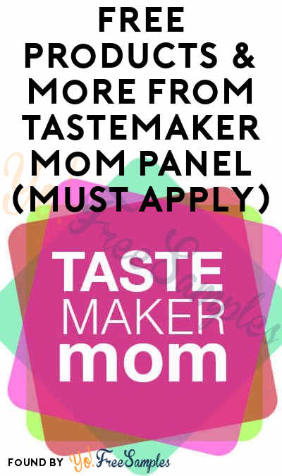 Possible FREE Products & More From Tastemaker Mom Panel (Must Apply)